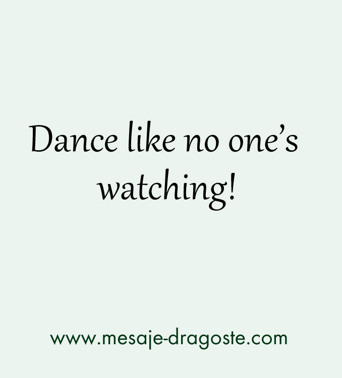 danse like no one mesaje funny