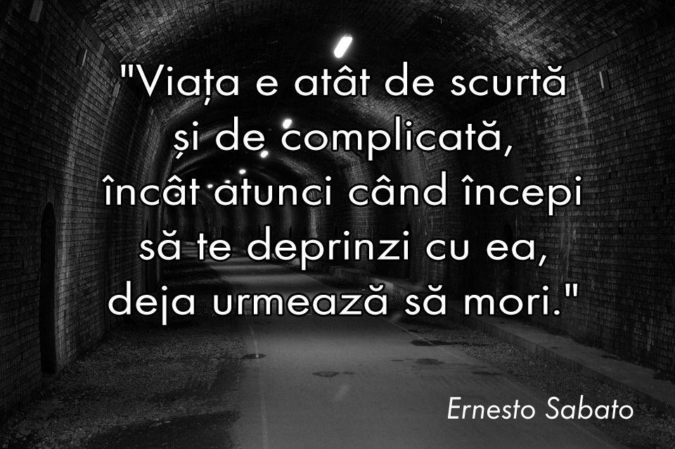 citate despre viata scurte Citate Ernesto Sabato | Citate Celebre   .Mesaje Dragoste.com citate despre viata scurte