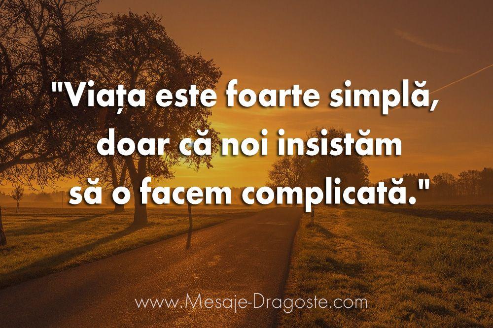 viata este simpla dar noi o facem complicata
